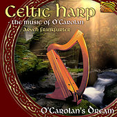 The Music of O'Carolan: O'Carolan's Dream by Aryeh Frankfurter