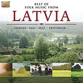 Best of Folk Music From Latvia by Various Artists