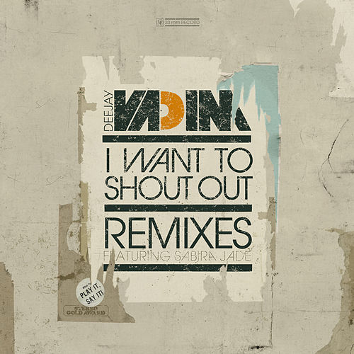 I Want To Shout Out Remixes by DJ Vadim