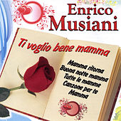 Ti voglio bene mamma by Enrico Musiani