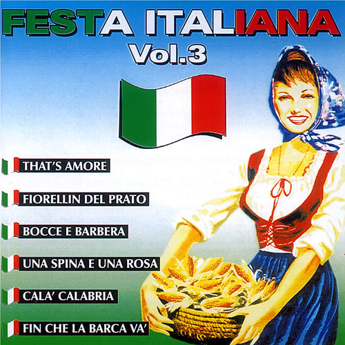 Festa  Italiana  Vol. 3 by Various Artists