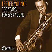 100 Years - Forever Young by Lester Young