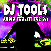 DJ Tools Audio Toolkit for DJs by Sound Effects Library