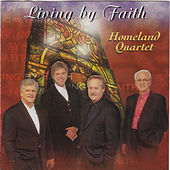 Living By Faith by Homeland Quartet