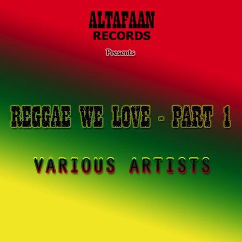 Reggae We Love - Part 1 by Various Artists