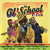 The Ol' School Riddim by Various Artists