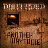 Another Way To Die von Disturbed
