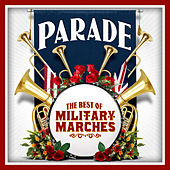 Parade - The Best of Military Marches by Various Artists