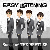 Easy Listening: Songs of The Beatles by Various Artists