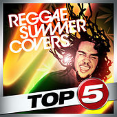 Top 5 - Summer Reggae Covers -EP by Various Artists