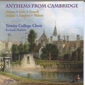 Anthems from Cambridge by Trinity College Choir