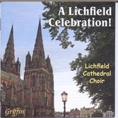 A Lichfield Celebration by Lichfield Cathedral Choir