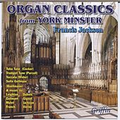 Organ Classics from York Minster by Francis Jackson