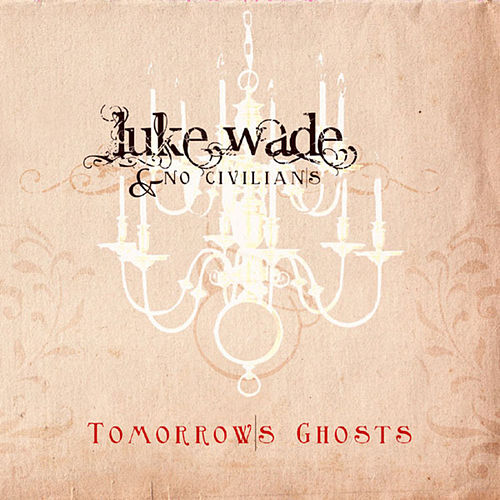 Tomorrow's Ghosts by Luke Wade