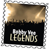 Bobby Vee: Legends by Bobby Vee