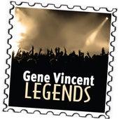 Gene Vincent: Legends by Gene Vincent