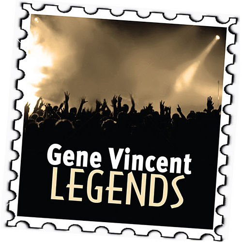 Gene Vincent: Legends by Gene Vincent