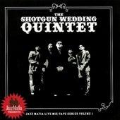 Jazz Mafia Presents Jazz Mafia Live Mix-Tape Series Volume 1 by The Shotgun Wedding Quintet