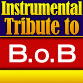 B.o.B. Instrumental Tribute EP by Various Artists