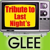 Tribute to Last Night's Glee by Various Artists