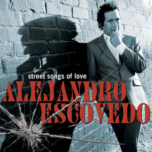 Street Songs of Love by Alejandro Escovedo