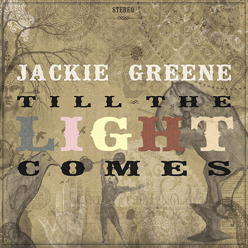 Till The Light Comes by Jackie Greene