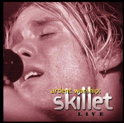 Ardent Worship: Skillet by Skillet