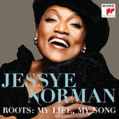 Roots: My Life, My Song by Jessye Norman