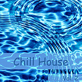 Chill House Volume 2 by Various Artists