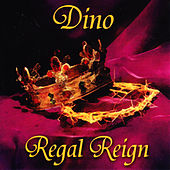 Regal Reign by Dino