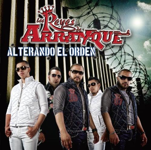 Alterando El Orden by Los Reyes De Arranque