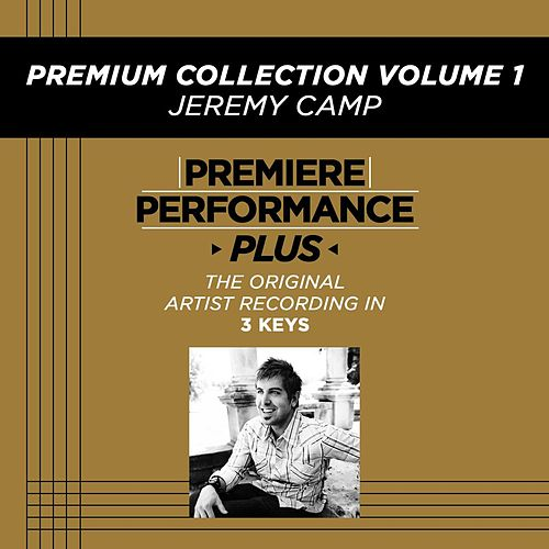 Premiere Performance Plus: Premium Collection Volume 1 by Jeremy Camp