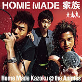 Home Made Kazoku @ The Animes by Home Made Kazoku