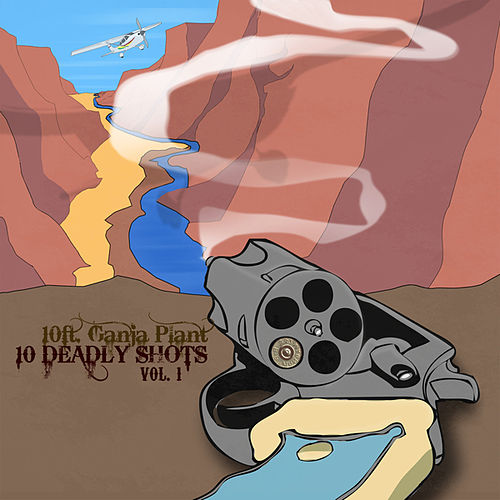 10 Deadly Shots Vol. One by 10 Ft. Ganja Plant