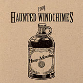 Honey Moonshine by The Haunted Windchimes