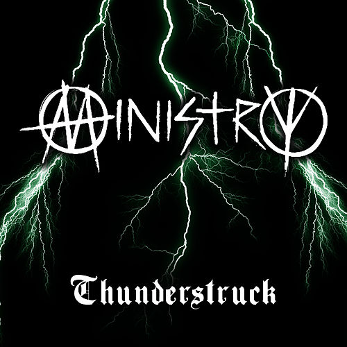 Thunderstruck (Made Famous by AC/DC) by Ministry