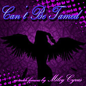 Can't Be Tamed (as made famous by Miley Cyrus) by A-Listers