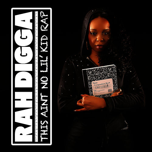 This Ain't No Lil' Kid Rap by Rah Digga