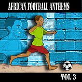 African Football Anthems Vol.3 by Various Artists