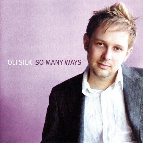 So Many Ways by Oli Silk