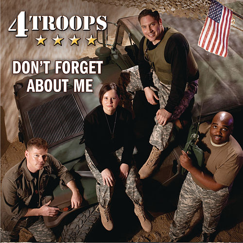 Don't Forget About Me by 4Troops