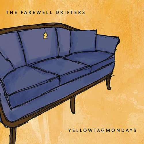 Yellow Tag Mondays by The Farewell Drifters