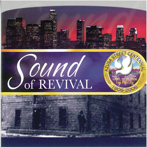 Azuza Street Centennial: Sound Of Revival by Various Artists