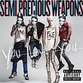You Love You by Semi Precious Weapons
