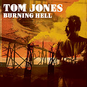 Burning Hell by Tom Jones