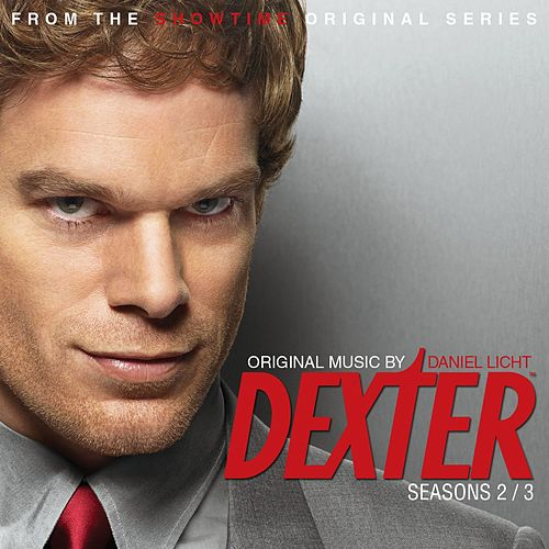 Dexter - Season 2/3 by Daniel Licht