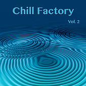 Chill Factory, Vol. 2 by Various Artists