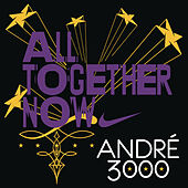 All Together Now by Andre 3000