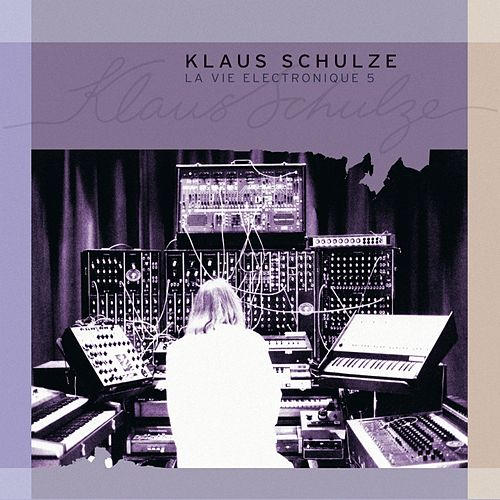 La Vie Electronique Vol. 5 by Klaus Schulze
