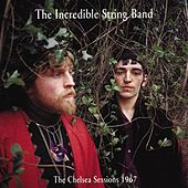 The Chelsea Sessions 1967 by The Incredible String Band